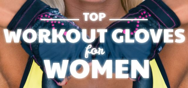 top workout gloves for women