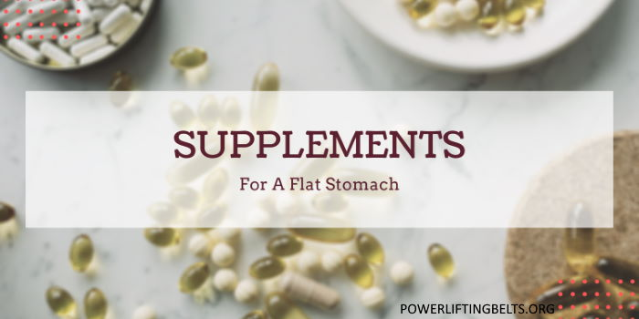 supplements for a flat stomach
