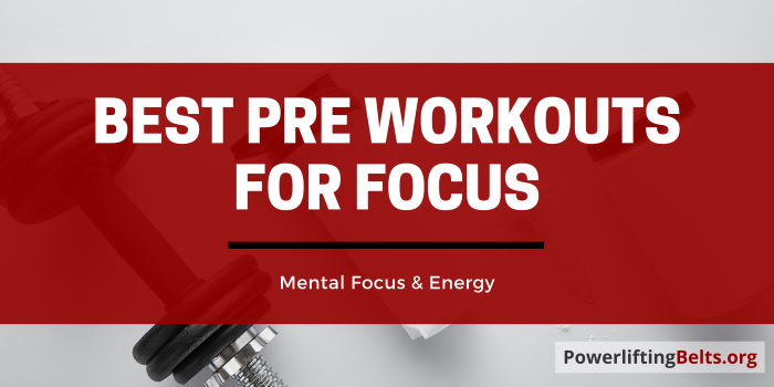 top pre workout supplements for mental focus
