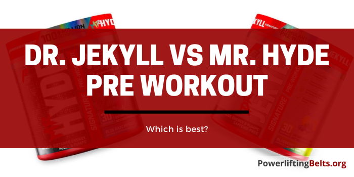 Dr Jekyll vs Mr Hyde preworkout supplements
