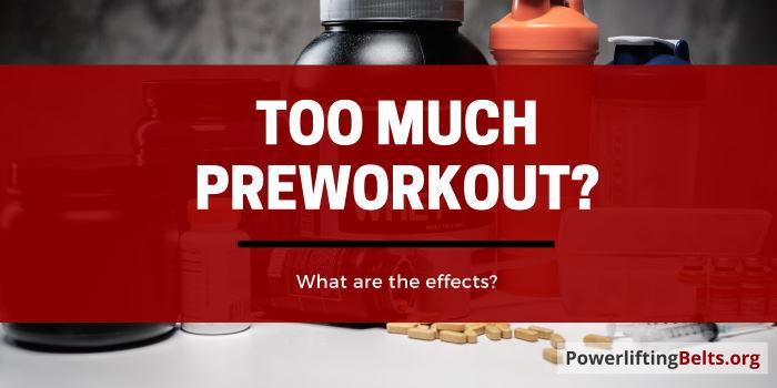 excessive pre workout consumption